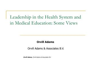 Leadership in the Health System and in Medical Education: Some Views