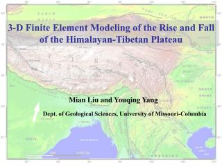 3-D Finite Element Modeling of the Rise and Fall  of the Himalayan-Tibetan Plateau