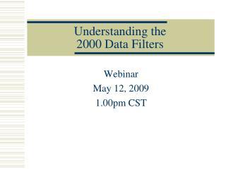 Understanding the  2000 Data Filters