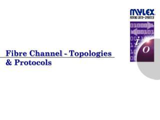 Fibre Channel - Topologies & Protocols
