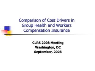 Comparison of Cost Drivers in Group Health and Workers Compensation Insurance