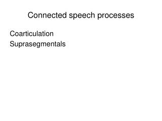 Connected speech processes