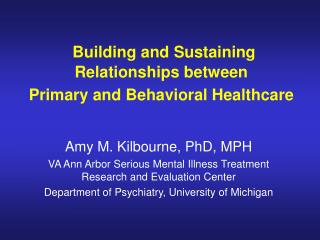 Building and Sustaining Relationships between  Primary and Behavioral Healthcare