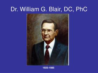 Dr. William G. Blair, DC, PhC