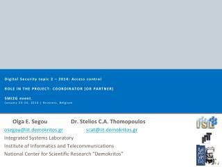 Olga E. SegouDr. Stelios C.A. Thomopoulos osegou@iit.demokritos.gr scat@iit.demokritos.gr