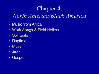 Chapter 4:   North America/Black America