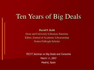 Ten Years of Big Deals