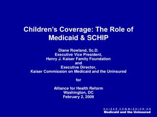 Children�s Coverage: The Role of Medicaid & SCHIP