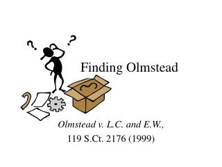 Finding Olmstead