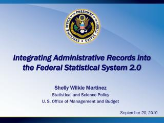 Integrating Administrative Records into the Federal Statistical System 2.0