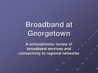 Broadband at Georgetown