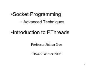 Professor Jinhua Guo CIS427 Winter 2003
