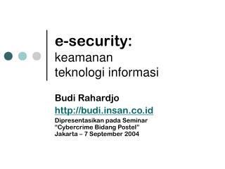 e-security: keamanan  teknologi informasi