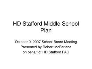 HD Stafford Middle School Plan