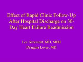 Effect of Rapid Clinic Follow-Up After Hospital Discharge on 30-Day Heart Failure Readmission