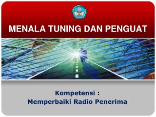 MENALA TUNING DAN PENGUAT