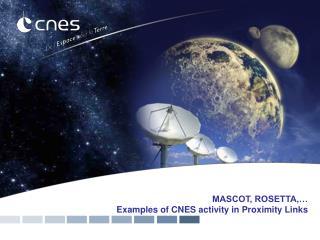 MASCOT, ROSETTA,… Examples of CNES activity in Proximity Links