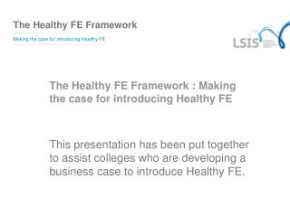 The Healthy FE Framework :  Making the case for introducing Healthy FE