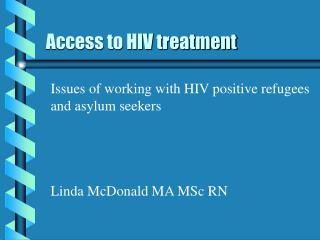 Access to HIV treatment