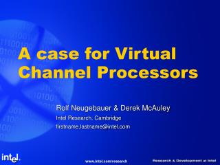 A case for Virtual Channel Processors