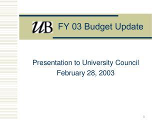 FY 03 Budget Update