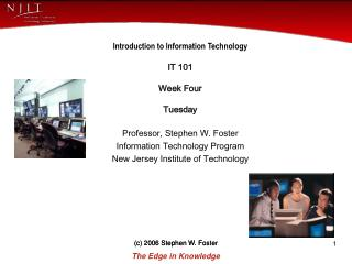 Introduction to Information Technology IT 101 Week Four Tuesday