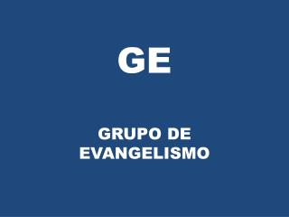 GRUPO DE EVANGELISMO