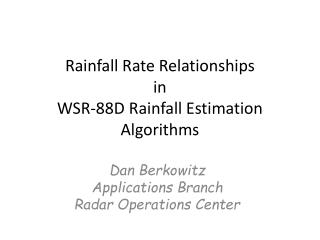 Rainfall Rate Relationships in WSR-88D Rainfall Estimation Algorithms