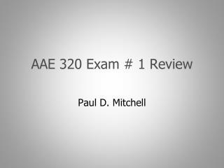 AAE 320 Exam # 1 Review