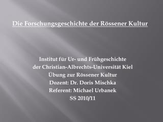 Die Forschungsgeschichte der Rössener Kultur Institut für Ur- und Frühgeschichte