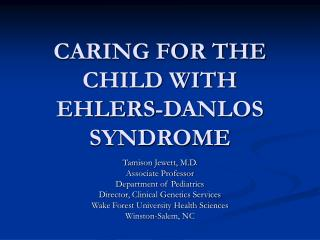 CARING FOR THE CHILD WITH EHLERS-DANLOS SYNDROME