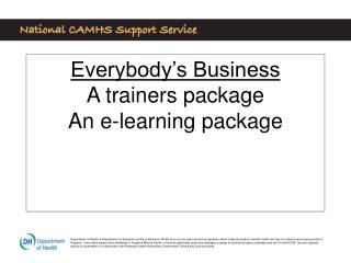 Everybody's Business A trainers package An e-learning package