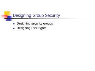 Designing Group Security