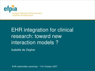 EHR integration for clinical research: toward new interaction models ?