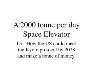 A 2000 tonne per day Space Elevator