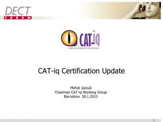 CAT- iq  Certification Update