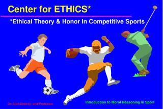 Center for ETHICS*