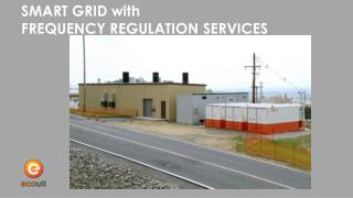 SMART GRID with FREQUENCY REGULATION SERVICES