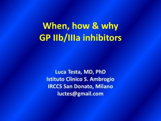 When, how & why  GP IIb/IIIa inhibitors