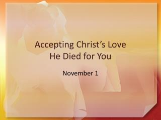 Accepting Christ's Love He Died for You