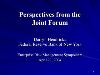 Perspectives from the  Joint Forum