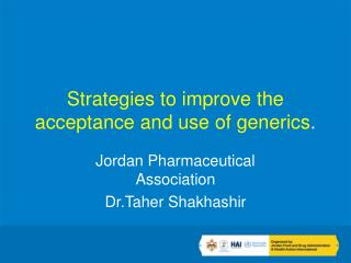 Strategies to improve the acceptance and use of generics .