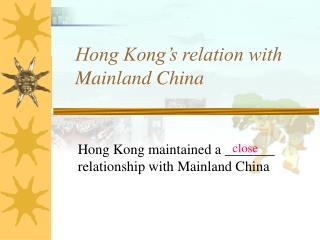 Hong Kong�s relation with Mainland China