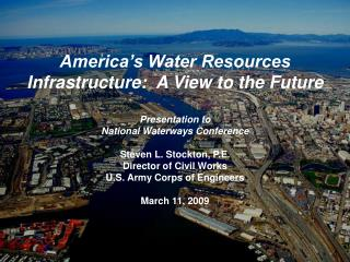 America's Water Resources Infrastructure:  A View to the Future Presentation to