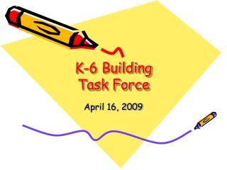 K-6 Building  Task Force