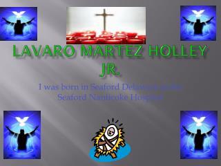 Lavaro Martez  Holley Jr.