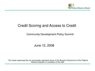 Credit Scoring and Access to Credit                          Community Development Policy Summit