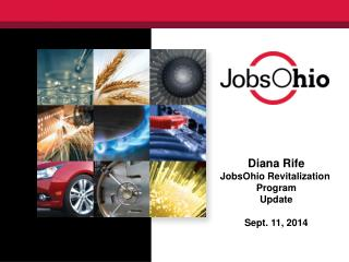 Diana Rife JobsOhio Revitalization  Program Update Sept. 11, 2014