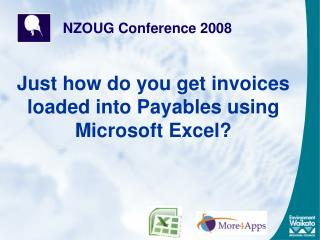 Just how do you get invoices loaded into Payables using Microsoft Excel?