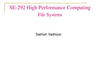 SE-292 High Performance Computing File Systems